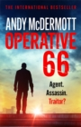 Operative 66 : Agent. Assassin. Traitor? - Book