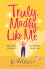 Truly, Madly, Like Me : The glorious and hilarious new rom-com from the smash-hit bestseller - Book
