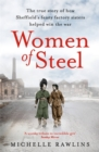 Women of Steel : The Feisty Factory Sisters Who Helped Win the War - Book