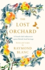 The Lost Orchard : A French chef rediscovers a great British food heritage - Book