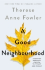 A Good Neighbourhood : The powerful New York Times bestseller you won't be able to put down - Book