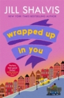 Wrapped Up In You : The perfect feel-good romance to brighten your day! - Book