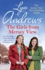 The Girls From Mersey View : The absolutely heartwarming new saga from the SUNDAY TIMES bestselling author, perfect to curl up with this winter! - Book