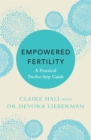 Empowered Fertility : A Practical Twelve Step Guide - Book