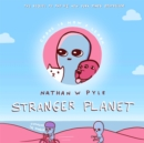 Stranger Planet : The Hilarious Sequel to the #1 Bestseller - Book