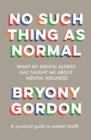 No Such Thing as Normal : From the author of Glorious Rock Bottom - Book