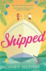 Shipped : A witty, escapist, enemies-to-lovers rom-com! - eBook