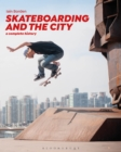 Skateboarding and the City : A Complete History - eBook