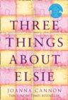 THREE THINGS ABOUT ELSIE LIMITED SIGNED - Book