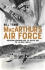 MacArthur s Air Force : American Airpower over the Pacific and the Far East, 1941 51 - eBook