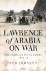 Lawrence of Arabia on War : The Campaign in the Desert 1916-18 - Book