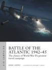 Battle of the Atlantic 1942-45 : The climax of World War II's greatest naval campaign - Book