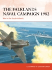 The Falklands Naval Campaign 1982 : War in the South Atlantic - Book