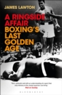 A Ringside Affair : Boxing's Last Golden Age - Book