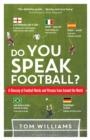 Do You Speak Football? : A Glossary of Football Words and Phrases from Around the World - eBook