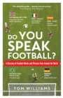 Do You Speak Football? : A Glossary of Football Words and Phrases from Around the World - Book