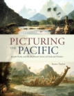 Picturing the Pacific : Joseph Banks and the shipboard artists of Cook and Flinders - Book