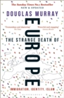 The Strange Death of Europe : Immigration, Identity, Islam - Book