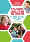Teaching Children to Listen in the Early Years : A practical approach - Book
