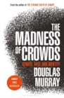 The Madness of Crowds : Gender, Race and Identity - Book
