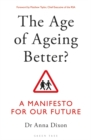 The Age of Ageing Better? : A Manifesto For Our Future - Book