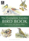 The Complete Garden Bird Book : How to Identify and Attract Birds to Your Garden - Book