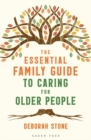 The Essential Family Guide to Caring for Older People - Book