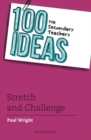 100 Ideas for Secondary Teachers: Stretch and Challenge - Book