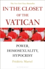 In the Closet of the Vatican : Power, Homosexuality, Hypocrisy; THE NEW YORK TIMES BESTSELLER - Book