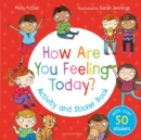 How Are You Feeling Today? Activity and Sticker Book - Book