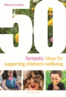 50 Fantastic Ideas for Supporting Children's Wellbeing - Book