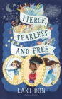 Fierce, Fearless and Free : Girls in myths and legends from around the world - Book