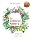 The Botanical Kitchen : Cooking with fruits, flowers, leaves and seeds - eBook