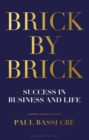 Brick by Brick : Success in Business and Life - eBook