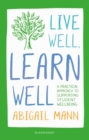 Live Well, Learn Well : A practical approach to supporting student wellbeing - Book