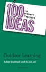 100 Ideas for Primary Teachers: Outdoor Learning - Book