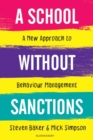 A School Without Sanctions : A new approach to behaviour management - Book