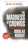The Madness of Crowds : Gender, Race and Identity; THE SUNDAY TIMES BESTSELLER - Book