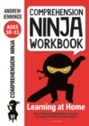 Comprehension Ninja Workbook for Ages 10-11 : Comprehension activities to support the National Curriculum at home - Book