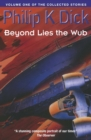 Beyond Lies The Wub : Volume One Of The Collected Stories - eBook