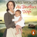His Brother's Wife - eAudiobook