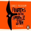 Fingers in the Sparkle Jar : A Memoir - eAudiobook