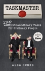 Taskmaster : 220 Extraordinary Tasks for Ordinary People - eBook