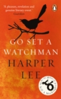 Go Set a Watchman : Harper Lee's sensational lost novel - eBook
