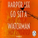 Go Set a Watchman : Harper Lee's sensational lost novel - eAudiobook