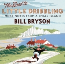 The Road to Little Dribbling : More Notes from a Small Island - eAudiobook