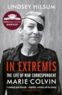 In Extremis : The Life of War Correspondent Marie Colvin - eBook