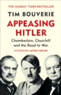 Appeasing Hitler : Chamberlain, Churchill and the Road to War - eBook
