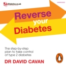 Reverse Your Diabetes : The Step-by-Step Plan to Take Control of Type 2 Diabetes - eAudiobook
