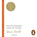 The Life-Changing Magic of Tidying : A simple, effective way to banish clutter forever - eAudiobook